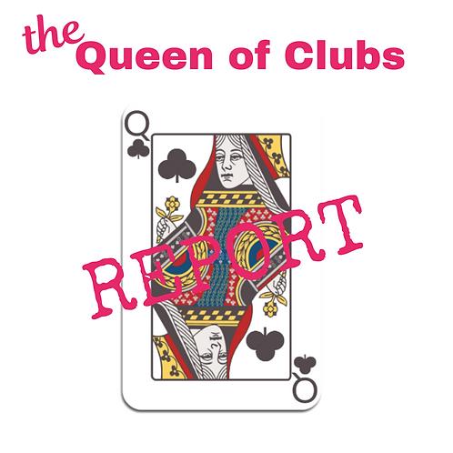 Queen of Clubs Report