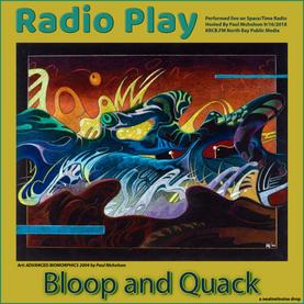 Bloop and Quack