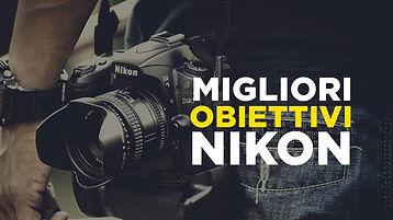 Migliori-obiettivi-nikon-e-caratteristic