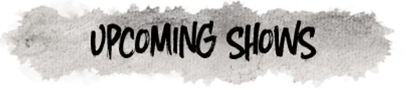 Upcoming shows 2.jpg