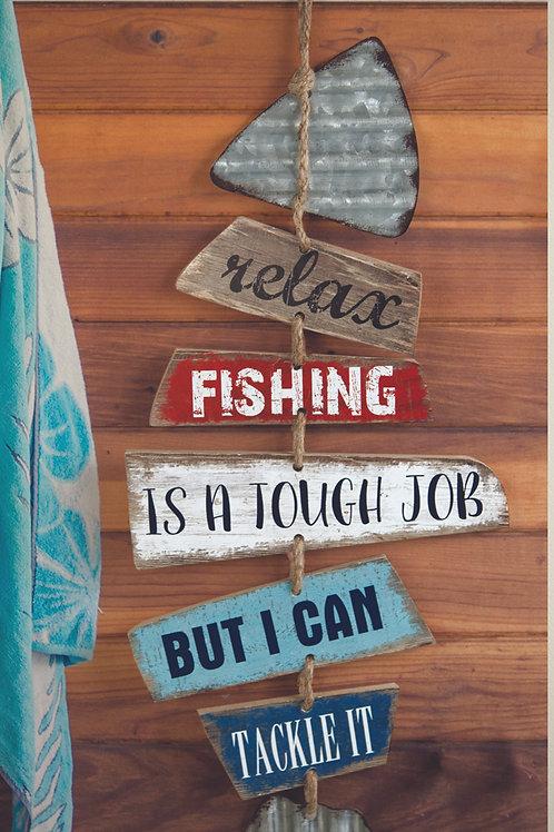 FISHING IS A TOUGH JOB SIGN