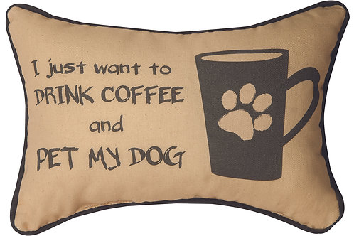 DRINK COFFEE/PET DOG PILLOW