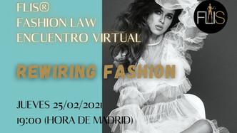 FLIS® Fashion Law Encuentros #RewiringFashion