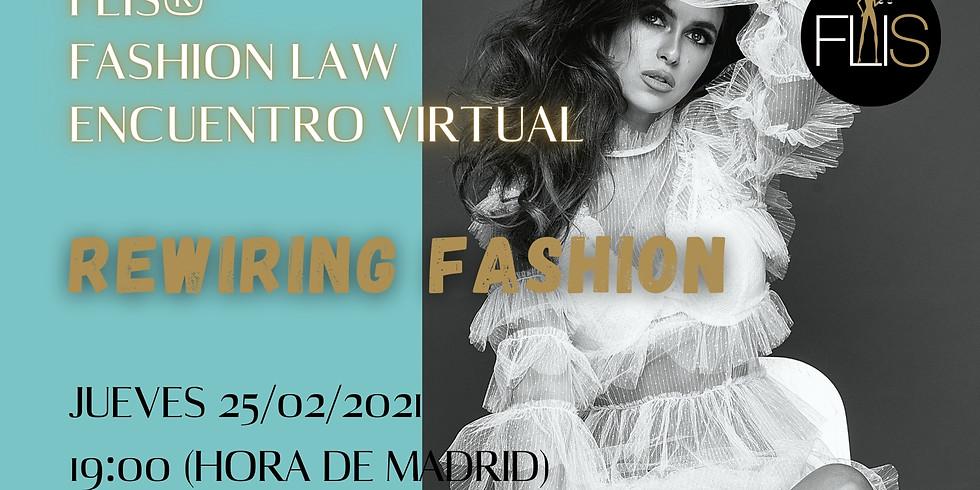 FLIS® Fashion Law Encuentro virtual: Rewiring Fashion