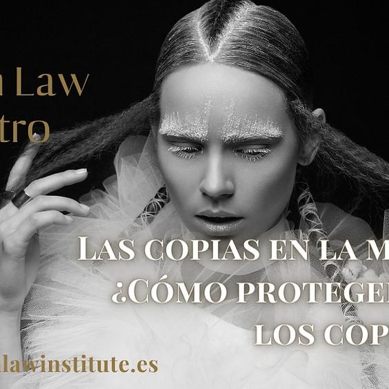 FLIS® Fashion Law Encuentro: Las copias en la moda... ¿Cómo protegerse de los copistas?
