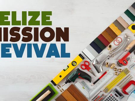 Belize Mission REVIVAL!
