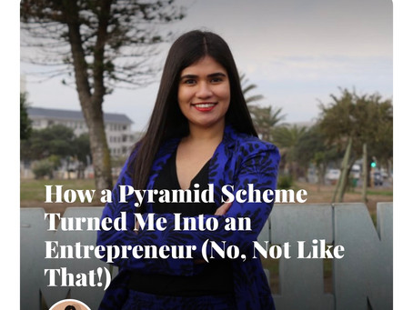 How a Pyramid Scheme Turned Me Into Entrepreneur (No, Not Like That!)
