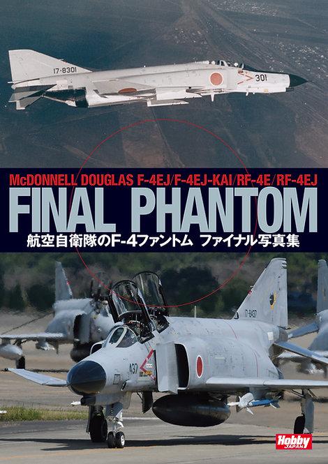 FINAL PHANTOM 航空自衛隊 F-4EJファントム ファイナル写真集