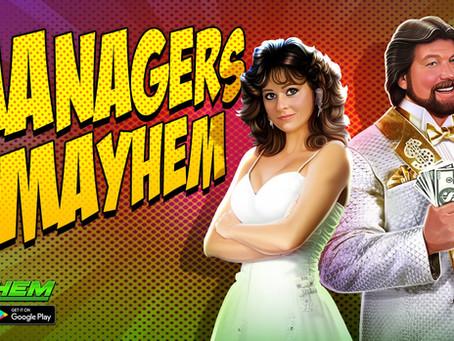 MANAGERS OF MAYHEM