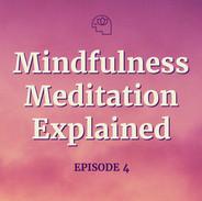 Mindfulness Meditation Explained