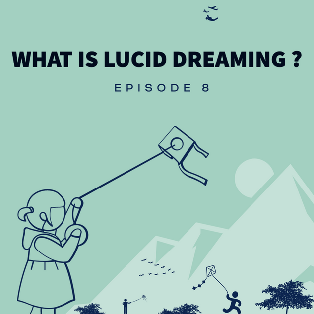 Lucid Dreaming Explained
