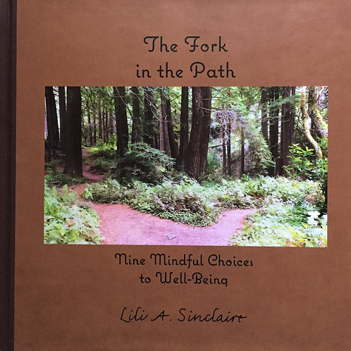 The Fork in the Path: Nine Mindful Choices to Well-Being