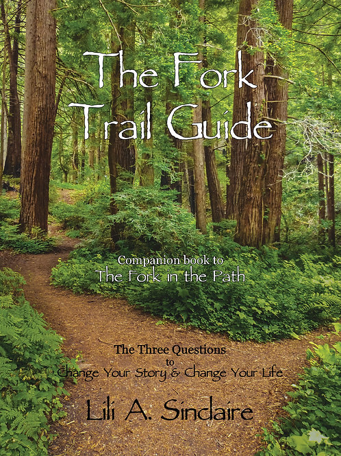 The Fork Trail Guide:The Three Questions to Change Your Story & Change Your Life