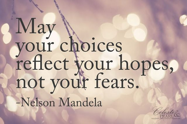 may your choices reflect your hopes not your fears.jpg