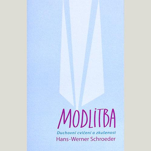 Hans–Werner Schroeder: Modlitba. Duchovní cvičení a zkušenost