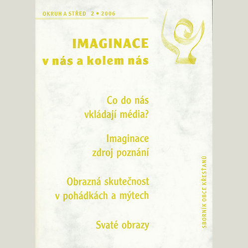 Imaginace v nás a kolem nás (Okruh a střed 2006/2)
