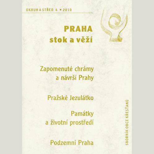 Praha stok a věží (Okruh a střed 2010/4)