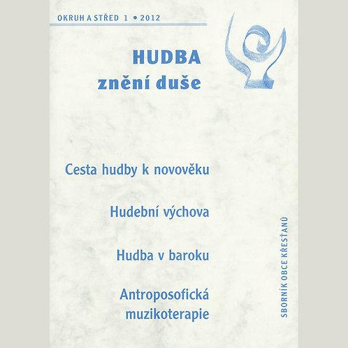 Hudba — znění duše (Okruh a střed 2012/1)