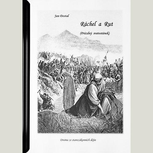 Jan Dostal: Ráchel a Rut (Prázdný svatostánek) – drama ze starozákonních dějin