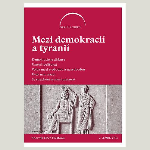 Mezi demokracií a tyranií (Okruh a střed 2017/3)