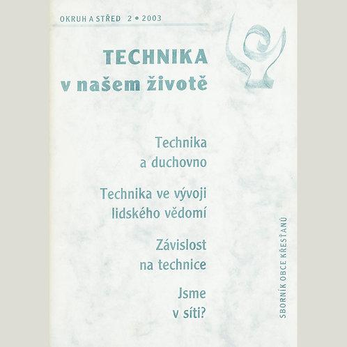 Technika v našem životě (Okruh a střed 2003/2)