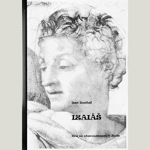 Jan Dostal: Izaiáš – hra ze starozákonních dějin