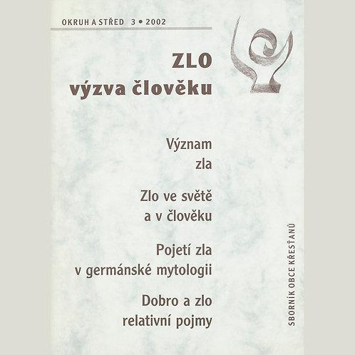Zlo — výzva člověku (Okruh a střed 2002/3)