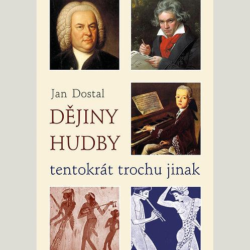 Jan Dostal: Dějiny hudby tentokrát trochu jinak