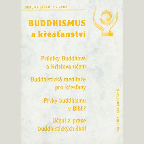 Buddhismus a křesťanství (Okruh a střed 2003/1)