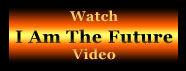 I Am the Future video