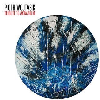 Piotr_Wojtasik__Tribute_to_Akwarium.jpg