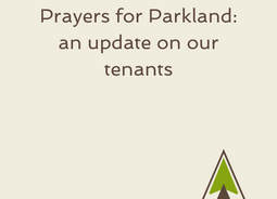 Prayers for Parkland: an update on our tenants