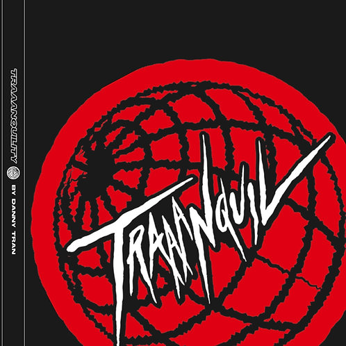 TRAAANQUILITY: A Book by Danny Tran