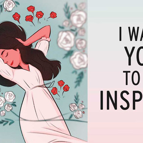 I Want You To Be Inspired