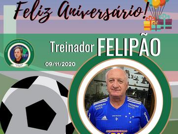 Feliz Aniversário Felipão!