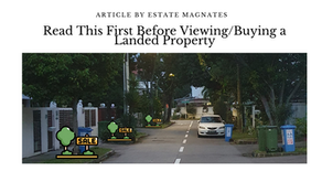 Read This First Before Viewing/Buying a Landed Property