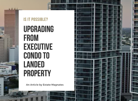 How to Upgrade from Executive Condominium to Landed Properties