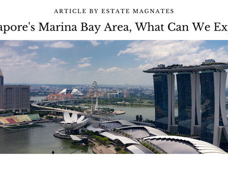 Singapore's Marina Bay Area, What Can We Expect?