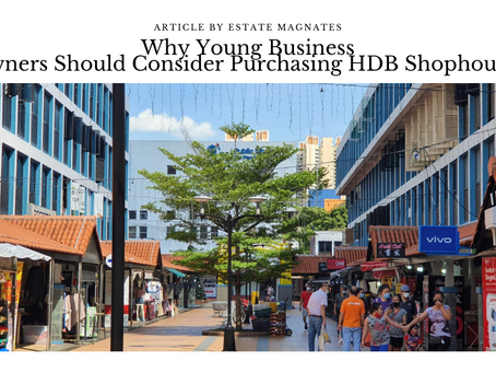 Why Young Business Owners Should Consider Purchasing HDB Shophouses