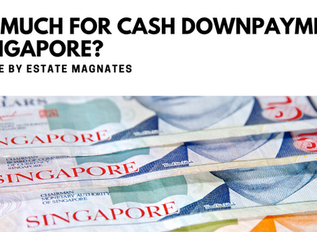 How Much for Cash Downpayment for a Condo in Singapore