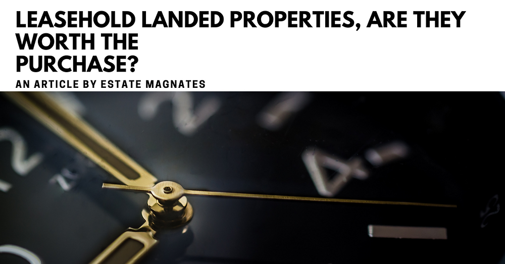 Leasehold Landed Properties, Are They Worth the Purchase Banner