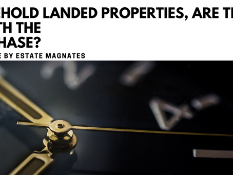 Leasehold Landed Properties, Are They Worth the Purchase?