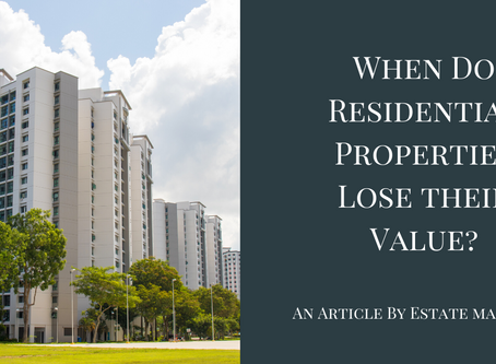 When do Residential Properties Lose Their Value?