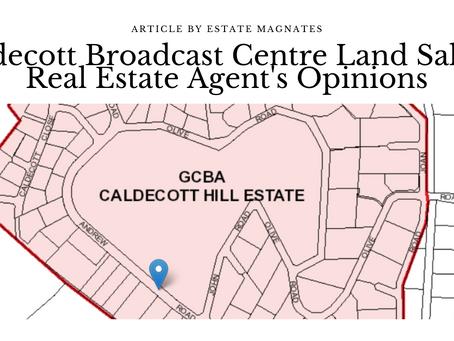 Caldecott Broadcast Centre Land Sale: A Real Estate Agent's Opinions
