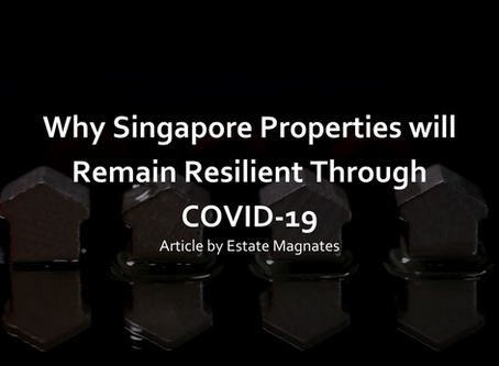 Why Singapore Properties will Remain Resilient Through COVID-19