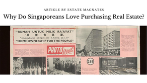Why do Singaporeans Love Purchasing Real Estate?