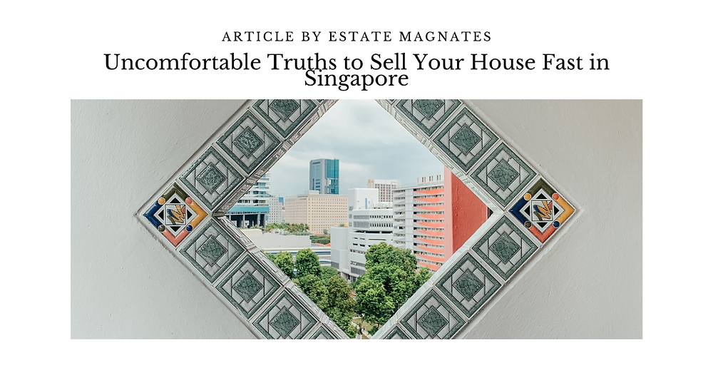 Uncomfortable Truths to Sell Your House Fast in Singapore FB