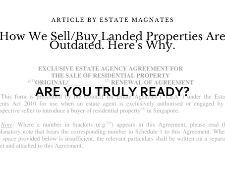 How We Sell/Buy Landed Properties Are Outdated. Here's Why.