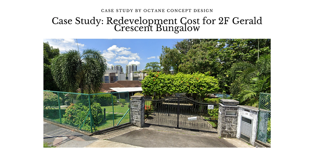 Case Study_ Redevelopment Cost for 2F Gerald Crescent Bungalow