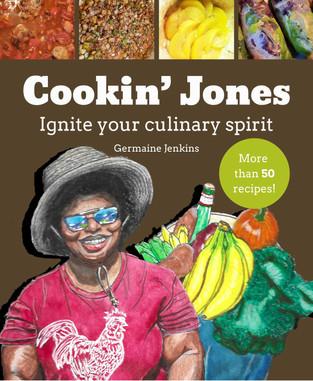 Cookin' Jones: Ignite your Culinary Spirit